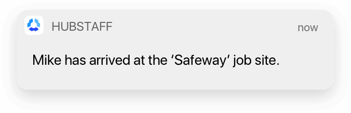 """Hubstaff: Mike has arrived at the """"Safeway"""" job site"""